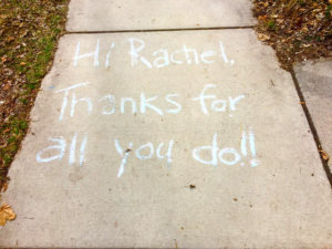 Sidewalk chalk thank you to Rachel